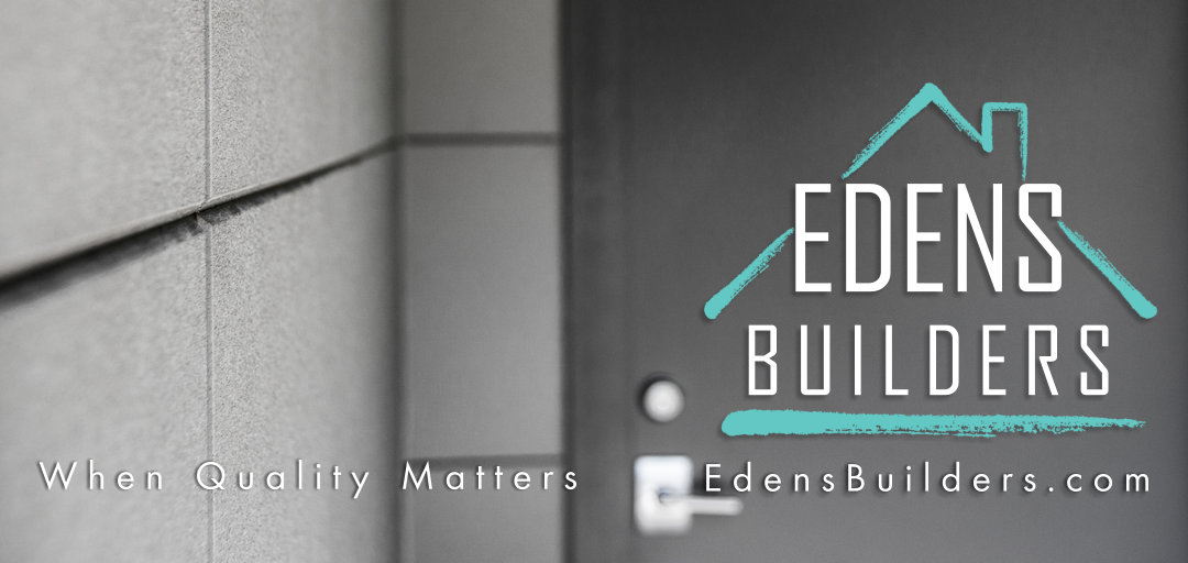Edens-Builders-Quality-Matters